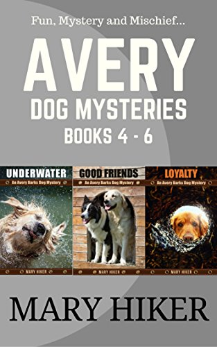 Download Avery Barks Dog Mysteries Boxed Set (Books 4-6) B071LGG3SG
