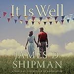 It Is Well: A Novel | James D. Shipman
