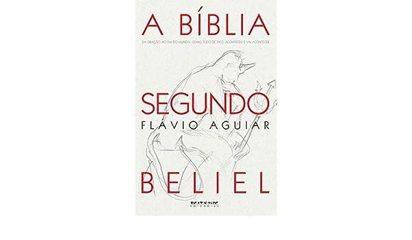 Amazon.com: A Bíblia segundo Beliel: Da Criação ao Fim do ...