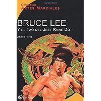 Bruce Lee y el Tao del Jeet Kune Do (Salud, vida y deporte) (Spanish Edition)