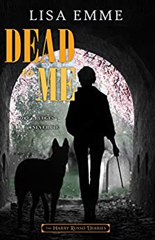Dead to Me (The Harry Russo Diaries Book 5) by [Emme, Lisa]