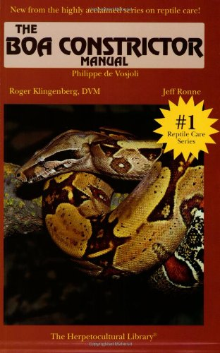 The Boa Constrictor Manual (The Herpetocultural Library)