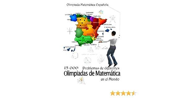 15 000 Problemas de diferentes olimpiadas de Matemática en el Mundo: Olimpiada Matemática Española: Amazon.es: Todev, R.: Libros