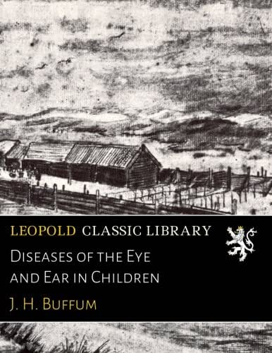 Diseases of the Eye and Ear in Children