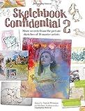 """Sketchbook Confidential 2 - Enter the secret worlds of 41 master artists"" av Pamela Wissman"
