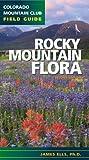Rock Mountain Flora (Colorado Mountain Club Field Guide)