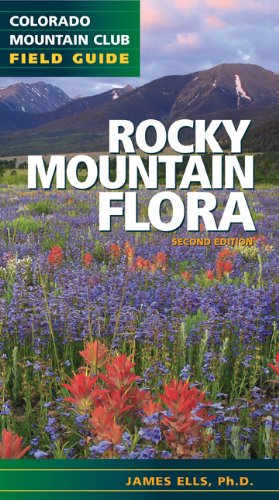 Rocky Mountain Flora (Colorado Mountain Club Field Guide)