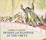 Ernest and Celestine at the Circus, Gabrielle Vincent, 0688086845