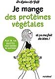Je mange des protéines végétales et ça me fait du bien