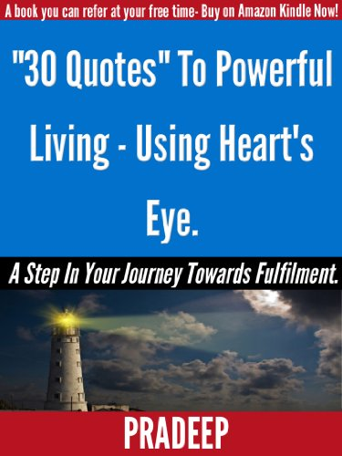 30 Quotes For Powerful Living Using Hearts Eyemotivation