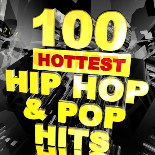 - 100 Hottest Hip Hop & Pop Hits