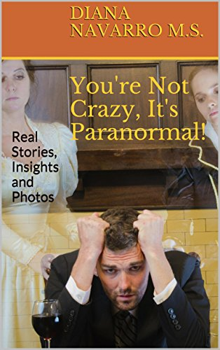 You're Not Crazy, It's Paranormal! by Diana Navarro M.S. ebook deal