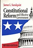 Constitutional Reform and Effective Government, Sundquist, James L., 0815782306