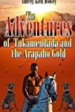 The Adventures of Tukamendada and the Arapaho Gold, Aubrey Mobley, 1470071657