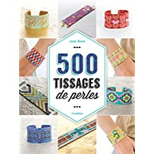 500 tissages de perles (Savoir créer art et technique)