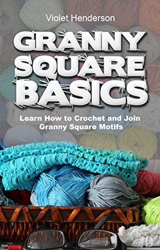 Crochet: GRANNY SQUARE BASICS: Learn How to Crochet and Join Granny Square - Lace Granny