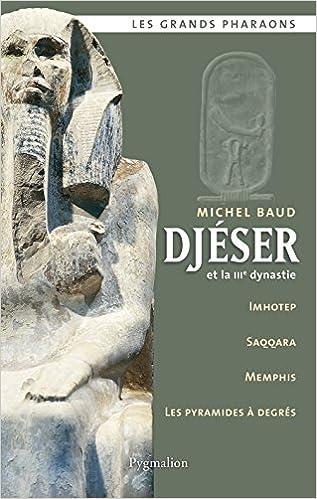 Livre Djéser et la IIIe dynastie pdf, epub