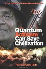 How Quantum Activism Can Save Civilization: A Few People Can Change Human Evolution Kindle Edition