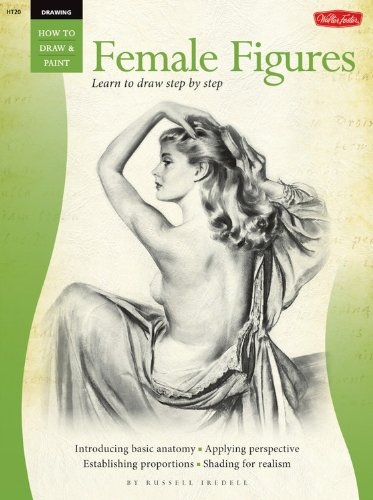 Drawing: Female Figures (How to Draw & Paint/Art Instruction Prog)