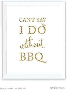 Andaz Press Wedding Party Signs, Gold Glitter Print, 8.5x11-inch, Can't Say I Do Without BBQ Table Sign, 1-Pack, Not Real Glitter