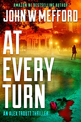 AT Every Turn (An Alex Troutt Thriller, Book 10) (Redemption Thriller Series ()