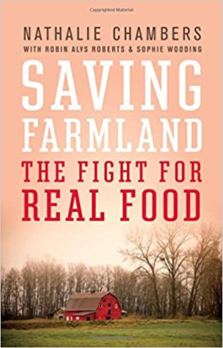 Saving Farmland: The Fight for Real Food
