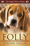 Folly (Angel Paws)