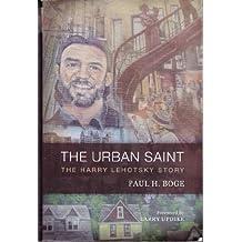 The Urban Saint: The Harry Lehotsky Story
