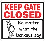 Keep Gate Closed, no matter what the Donkeys say