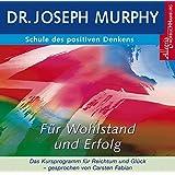 Schule des positiven Denkens - für Wohlstand und Erfolg: Das Kursprogramm für Reichtum und Glück: 1 CD