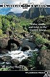 img - for Kauai Trails: Walks strolls and treks on the Garden Island (Kauai Trails: Walks, Strolls & Treks on the Garden Island) book / textbook / text book