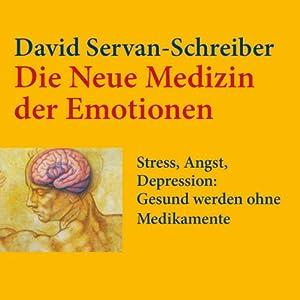Die neue Medizin der Emotionen Hörbuch