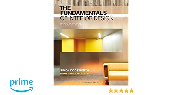 Amazon The Fundamentals Of Interior Design 9781472528537 Simon Dodsworth Stephen Anderson Books