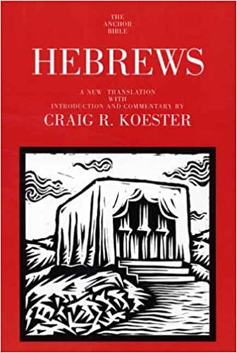 Hebrews (The Anchor Yale Bible Commentaries): Craig R