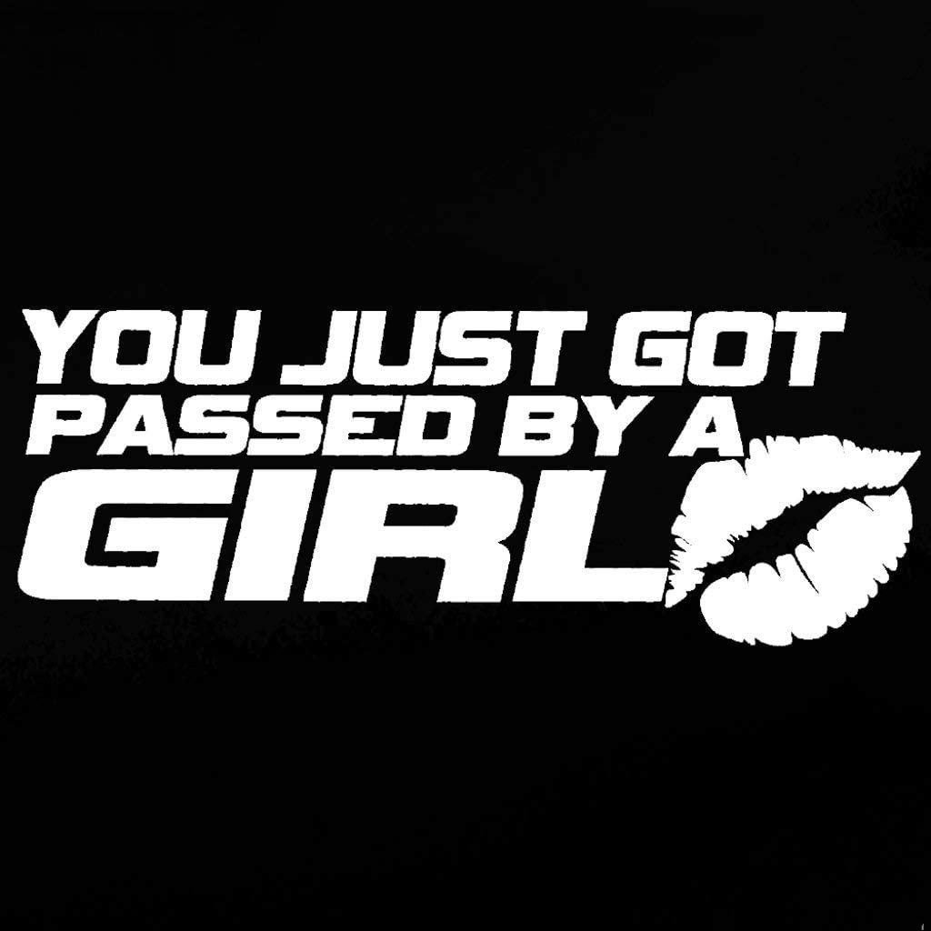 10in x 3in Large Funny Auto Decal Bumper Sticker For Women Girls You Just Got Passed By A Girl For Car Truck RV Boat SUV Passed By Girl