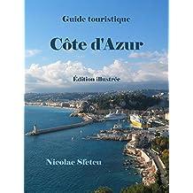 Guide touristique Côte d'Azur: Édition illustrée (French Edition)