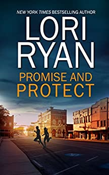 Promise and Protect (Heroes of Evers, Texas Book 2) by [Ryan, Lori]