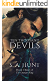 Ten Thousand Devils (The Outlaw King Book 3)