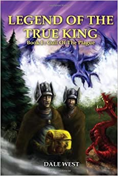 Book Legend of the True King: Book I: Cull of the Plague by Dale West (2011-07-11)