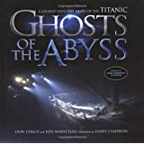 Ghosts Of The Abyss: A Journey Into The Heart Of The Titanic by Don Lynch (2003-04-08)