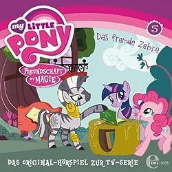 Das fremde Zebra (My Little Pony 5)