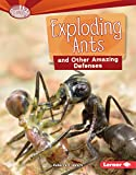 Exploding Ants and Other Amazing Defenses (Searchlight Books ™ — Animal Superpowers)