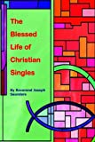 img - for The Blessed Life of Christian Singles book / textbook / text book