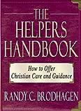 The Helpers Handbook, Randy C. Brodhagen, 0978658191