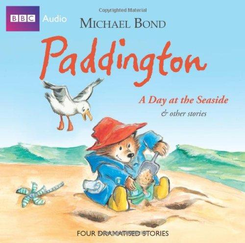 Paddington  A Day At The Seaside & Other Stories (BBC Audio) por Michael Bond