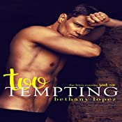 Too Tempting: The Lewis Cousins, Book 1 | Bethany Lopez