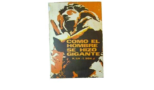 como el hombre se hizo gigante: Amazon.com: Books