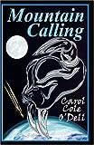 Mountain Calling, Carol Cole O'Dell, 0979648912