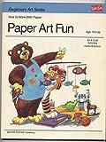 Paper Art Fun, Charlene B. Brown, 0929261313