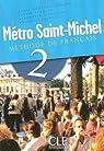 Métro Saint-Michel 2 : Méthode de français par Monnerie-Goarin